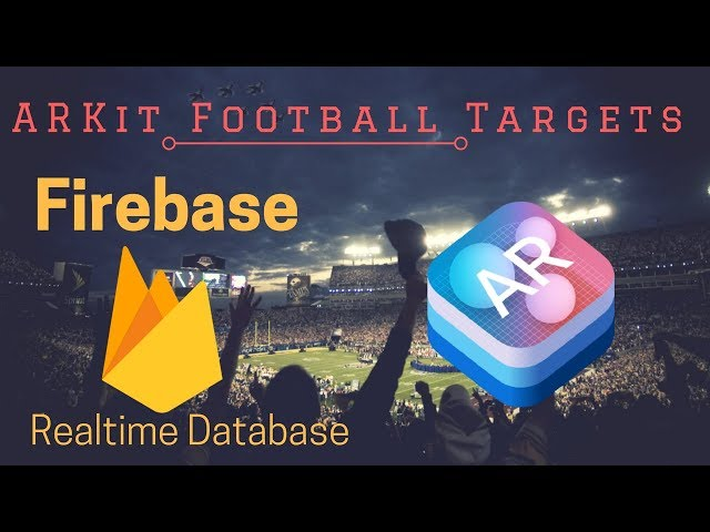 Unity 2017 ARKit Firebase Tutorial: FOOTBALL! High Scores